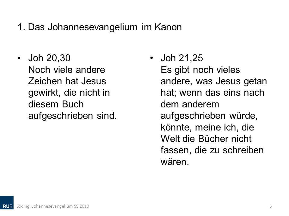 1. Das Johannesevangelium im Kanon Joh 20,30 Noch viele andere Zeichen hat Jesus gewirkt, die nicht in diesem Buch aufgeschrieben sind. Joh 21,25 Es g