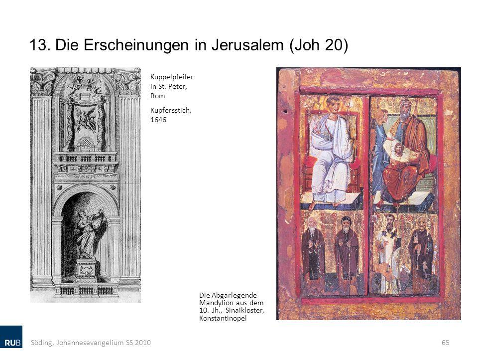13. Die Erscheinungen in Jerusalem (Joh 20) Söding, Johannesevangelium SS 201065 Die Abgarlegende Mandylion aus dem 10. Jh., Sinaikloster, Konstantino