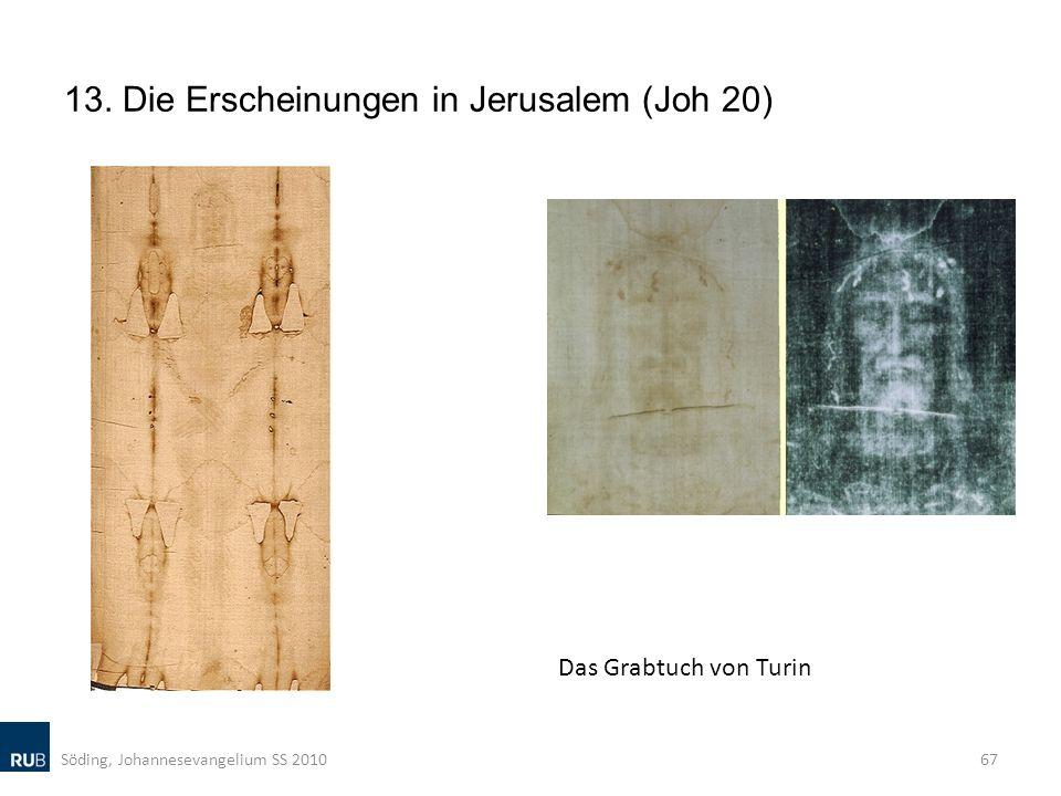 13. Die Erscheinungen in Jerusalem (Joh 20) Söding, Johannesevangelium SS 201067 Das Grabtuch von Turin