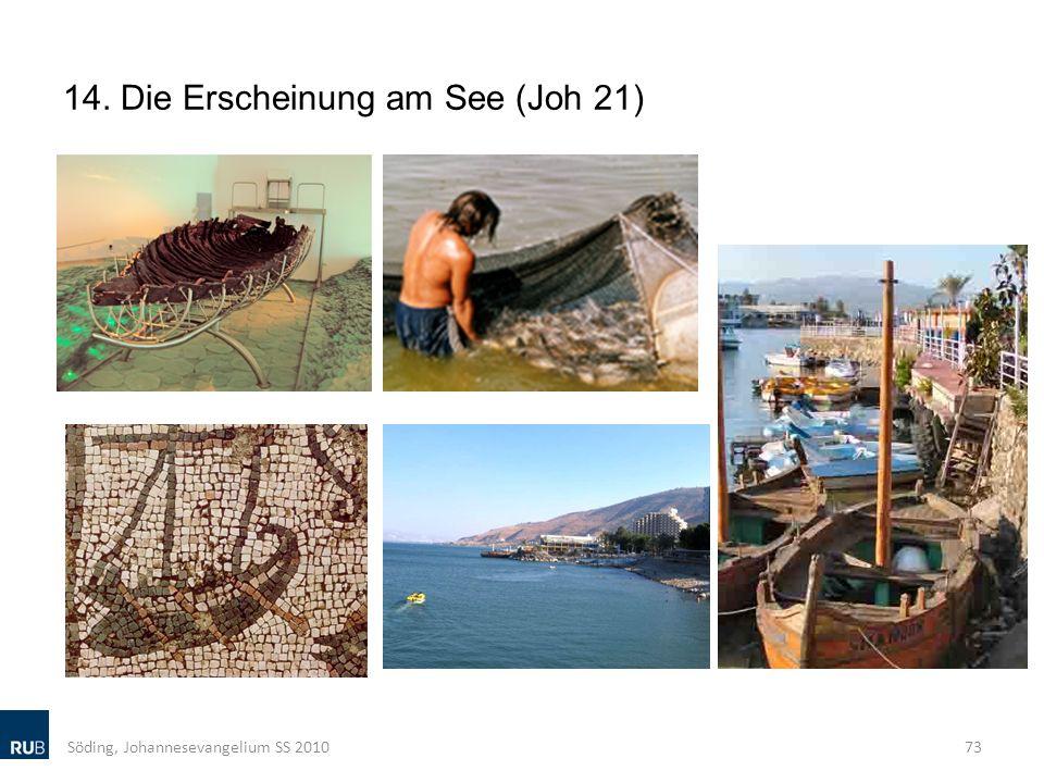 14. Die Erscheinung am See (Joh 21) Söding, Johannesevangelium SS 201073