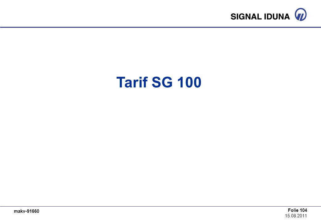 makv-91660 Folie 104 15.08.2011 Tarif SG 100