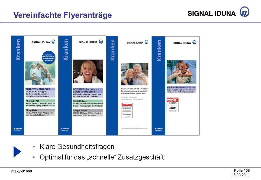 makv-91660 Folie 106 15.08.2011 Klare Gesundheitsfragen Optimal für das schnelle Zusatzgeschäft Vereinfachte Flyeranträge