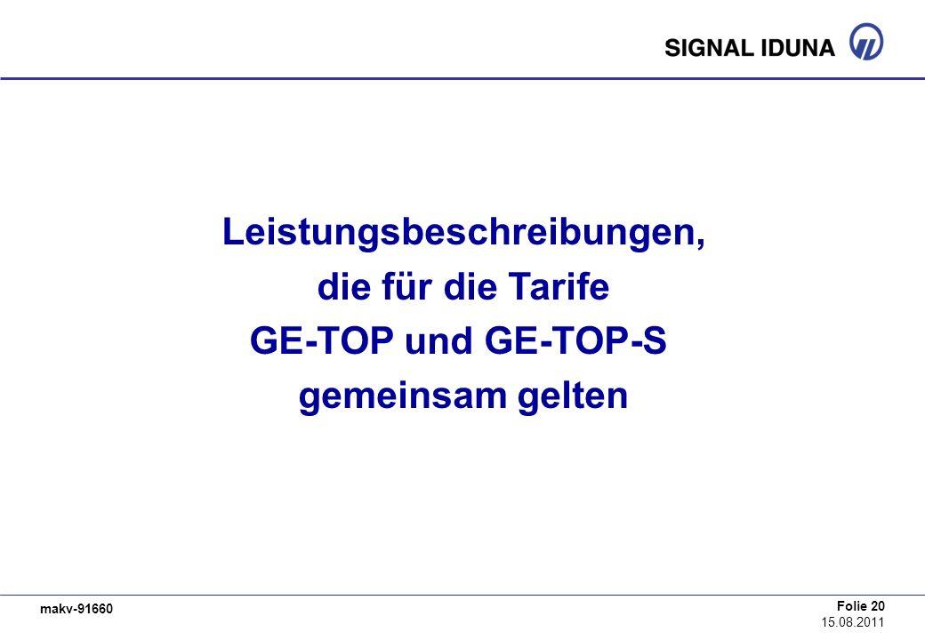 makv-91660 Folie 20 15.08.2011 Leistungsbeschreibungen, die für die Tarife GE-TOP und GE-TOP-S gemeinsam gelten