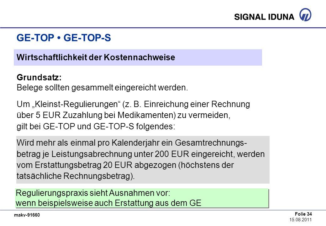makv-91660 Folie 34 15.08.2011 GE-TOP GE-TOP-S Wirtschaftlichkeit der Kostennachweise Grundsatz: Belege sollten gesammelt eingereicht werden. Um Klein