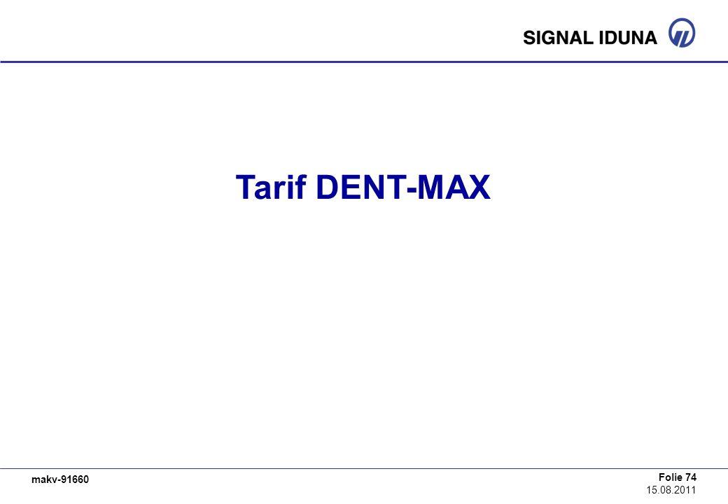 makv-91660 Folie 74 15.08.2011 Tarif DENT-MAX