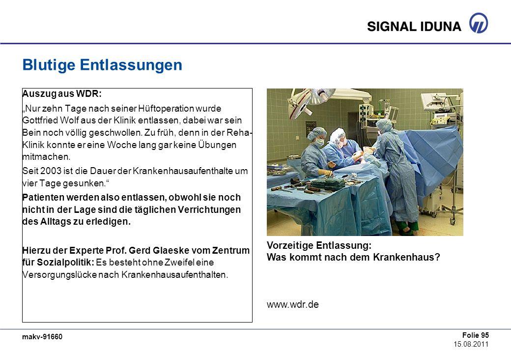 makv-91660 Folie 95 15.08.2011 Blutige Entlassungen Auszug aus WDR: Nur zehn Tage nach seiner Hüftoperation wurde Gottfried Wolf aus der Klinik entlas