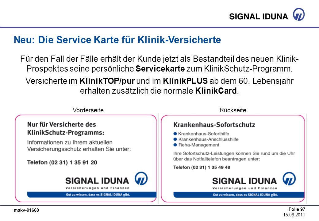 makv-91660 Folie 97 15.08.2011 Neu: Die Service Karte für Klinik-Versicherte VorderseiteRückseite Für den Fall der Fälle erhält der Kunde jetzt als Be