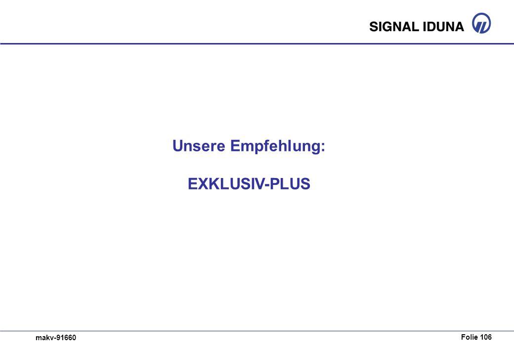 Folie 106 makv-91660 Unsere Empfehlung: EXKLUSIV-PLUS