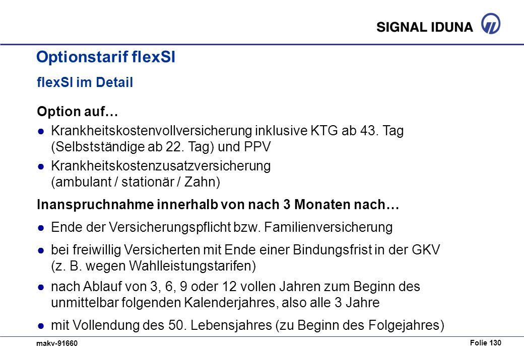 Folie 130 makv-91660 flexSI im Detail Option auf… Krankheitskostenvollversicherung inklusive KTG ab 43.