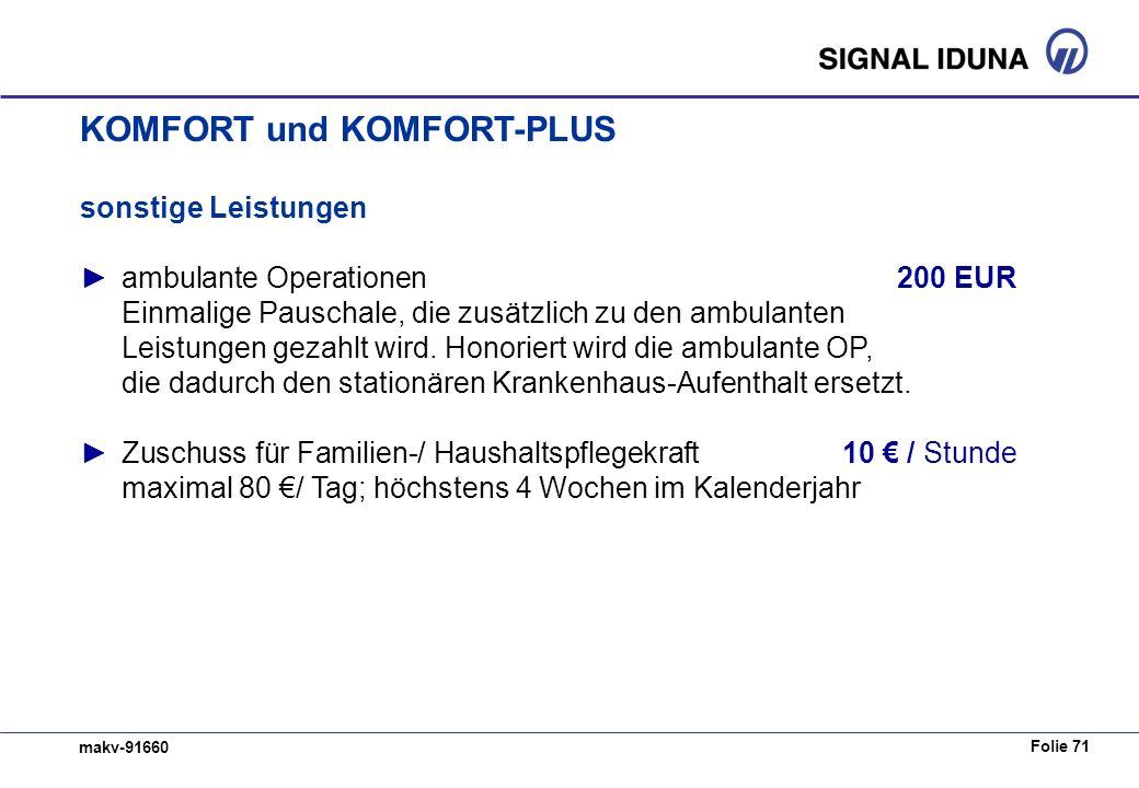 Folie 71 makv-91660 sonstige Leistungen ambulante Operationen200 EUR Einmalige Pauschale, die zusätzlich zu den ambulanten Leistungen gezahlt wird. Ho