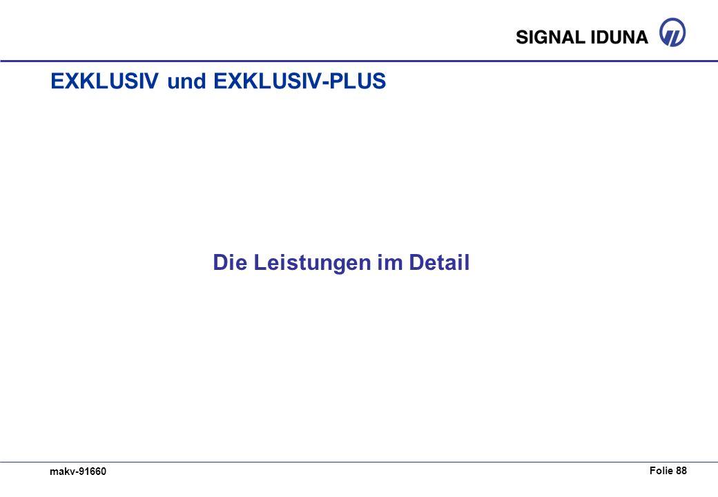 Folie 88 makv-91660 EXKLUSIV und EXKLUSIV-PLUS Die Leistungen im Detail