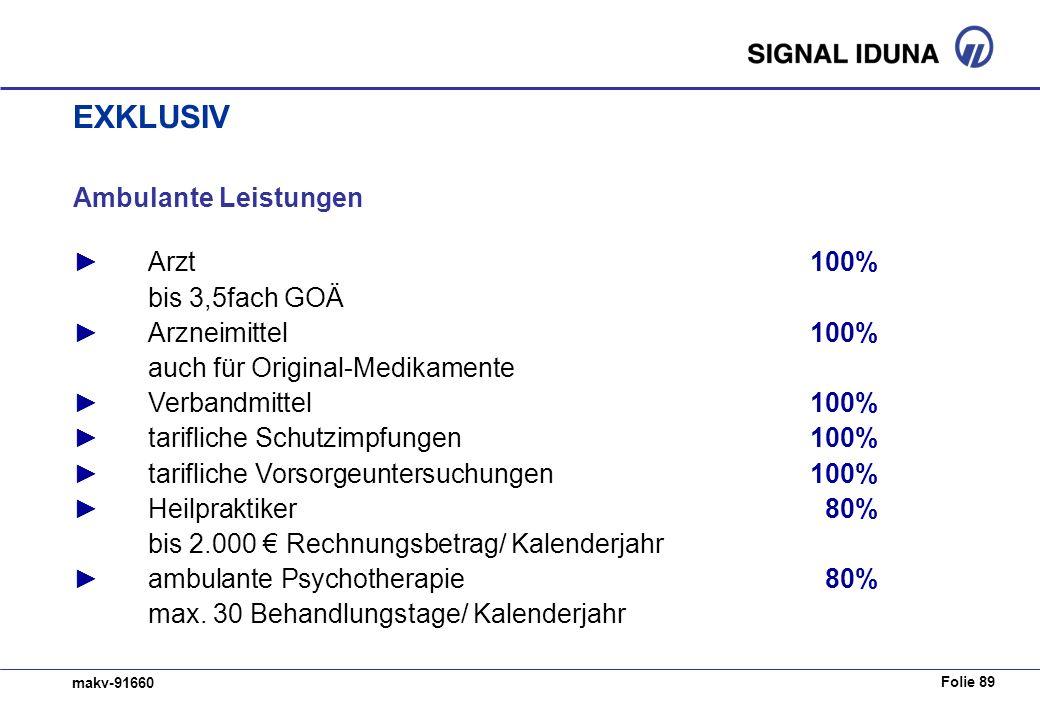 Folie 89 makv-91660 Ambulante Leistungen Arzt 100% bis 3,5fach GOÄ Arzneimittel100% auch für Original-Medikamente Verbandmittel 100% tarifliche Schutz