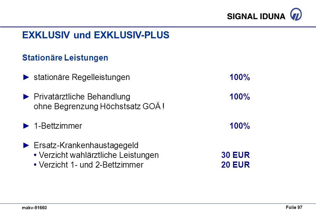 Folie 97 makv-91660 Stationäre Leistungen stationäre Regelleistungen100% Privatärztliche Behandlung100% ohne Begrenzung Höchstsatz GOÄ .