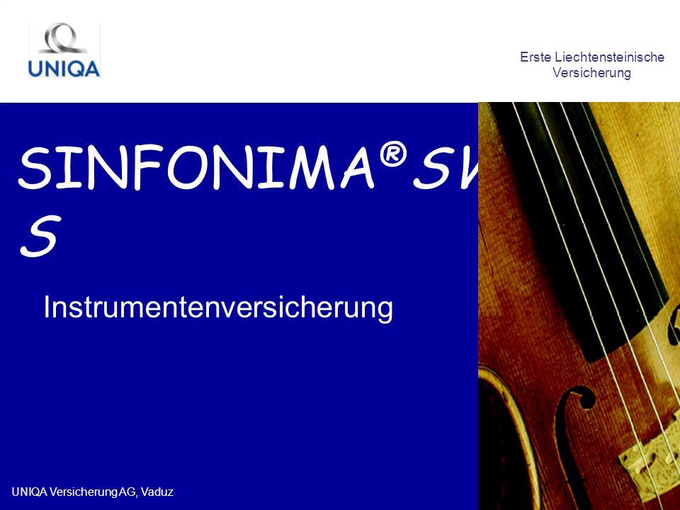 UNIQA Versicherung AG, Vaduz Erste Liechtensteinische Versicherung SINFONIMA ® SWIS S Instrumentenversicherung