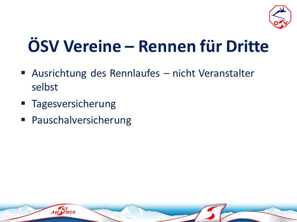 ÖSV Vereine – Rennen für Dritte Ausrichtung des Rennlaufes – nicht Veranstalter selbst Tagesversicherung Pauschalversicherung