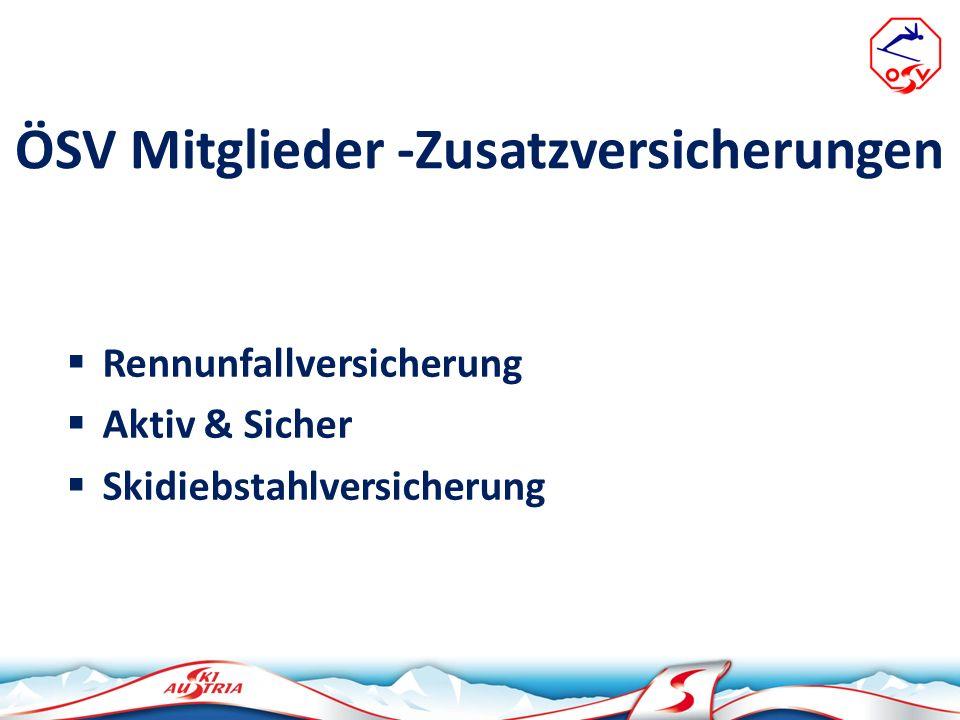 ÖSV Mitglieder -Zusatzversicherungen Rennunfallversicherung Aktiv & Sicher Skidiebstahlversicherung