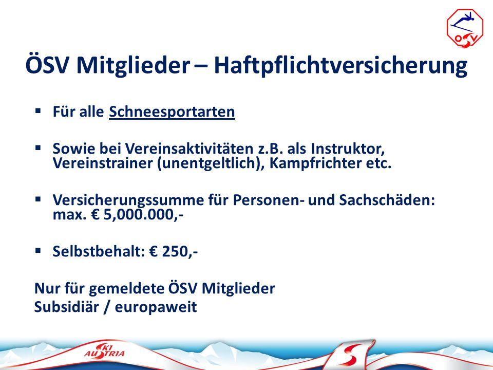 Für alle Schneesportarten Sowie bei Vereinsaktivitäten z.B. als Instruktor, Vereinstrainer (unentgeltlich), Kampfrichter etc. Versicherungssumme für P