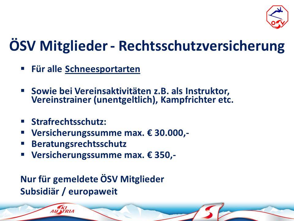 ÖSV Mitglieder - Rechtsschutzversicherung Für alle Schneesportarten Sowie bei Vereinsaktivitäten z.B. als Instruktor, Vereinstrainer (unentgeltlich),