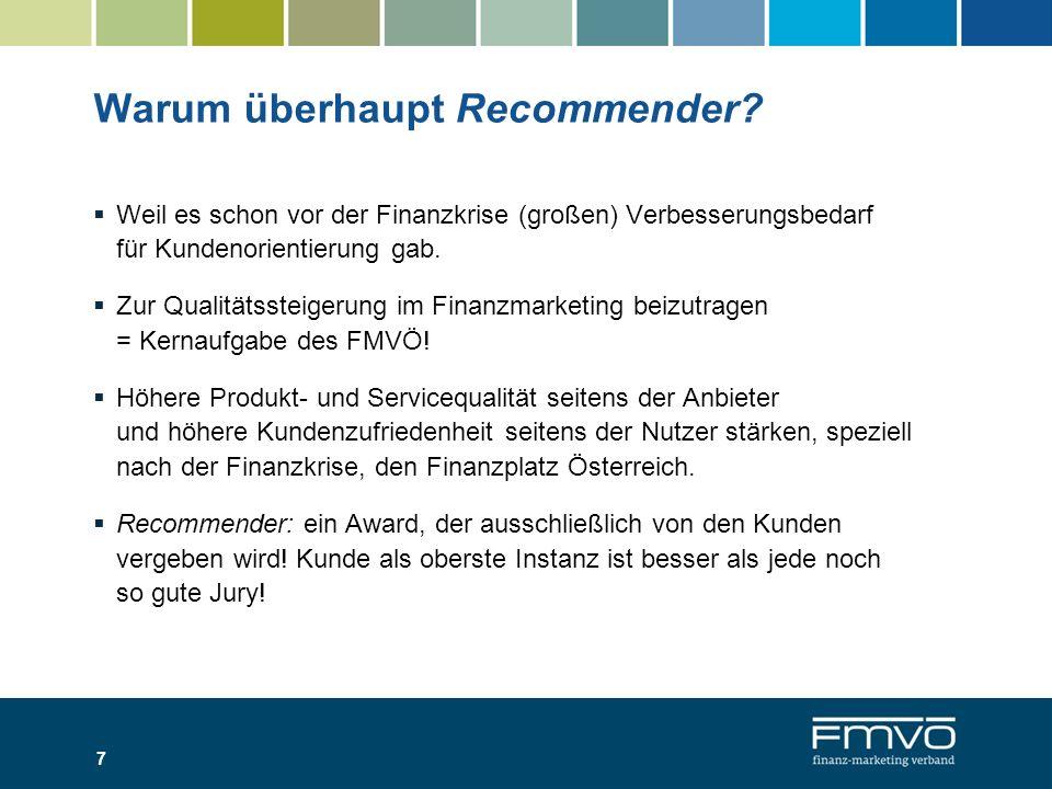 7 Warum überhaupt Recommender? Weil es schon vor der Finanzkrise (großen) Verbesserungsbedarf für Kundenorientierung gab. Zur Qualitätssteigerung im F