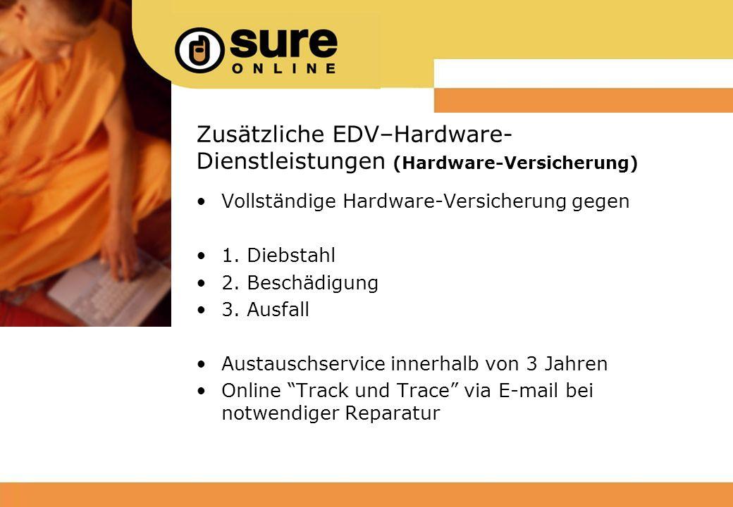 Zusätzliche EDV–Hardware- Dienstleistungen (Hardware-Versicherung) Vollständige Hardware-Versicherung gegen 1.