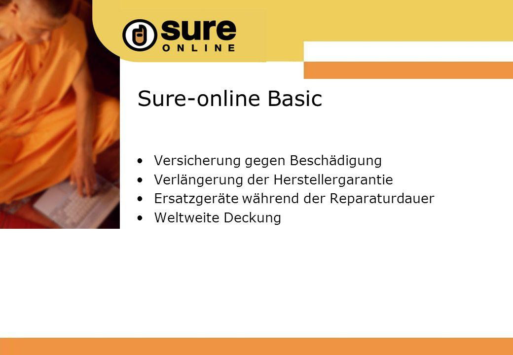 Versicherung gegen Beschädigung Verlängerung der Herstellergarantie Ersatzgeräte während der Reparaturdauer Weltweite Deckung Sure-online Basic