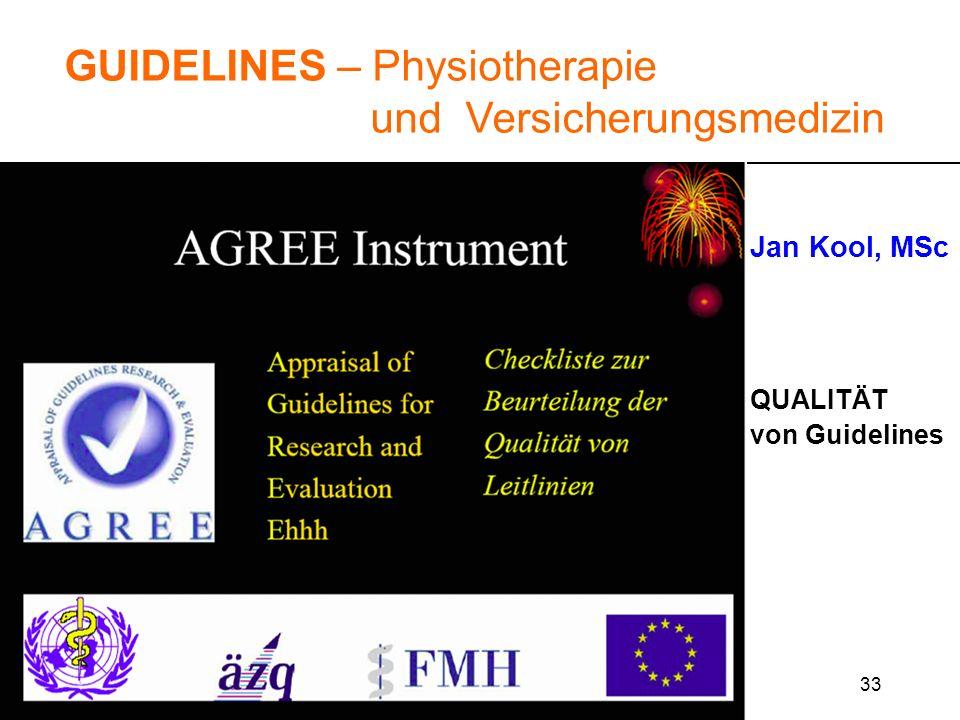 33 GUIDELINES – Physiotherapie und Versicherungsmedizin Jan Kool, MSc QUALITÄT von Guidelines