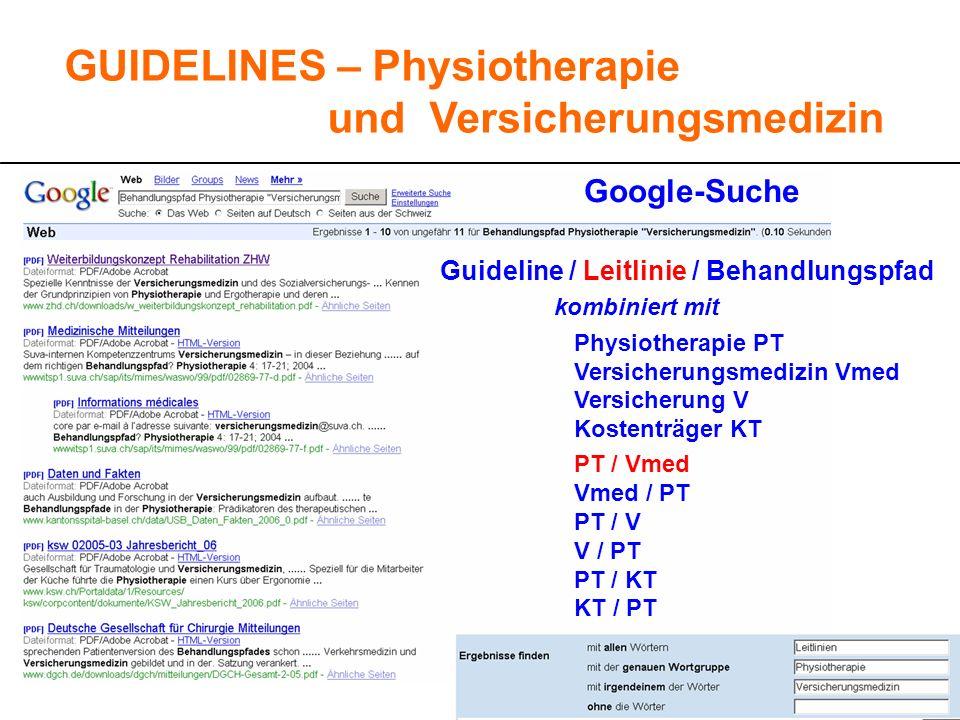 43 GUIDELINES – Physiotherapie und Versicherungsmedizin kombiniert mit Physiotherapie PT Versicherungsmedizin Vmed Versicherung V Kostenträger KT PT /