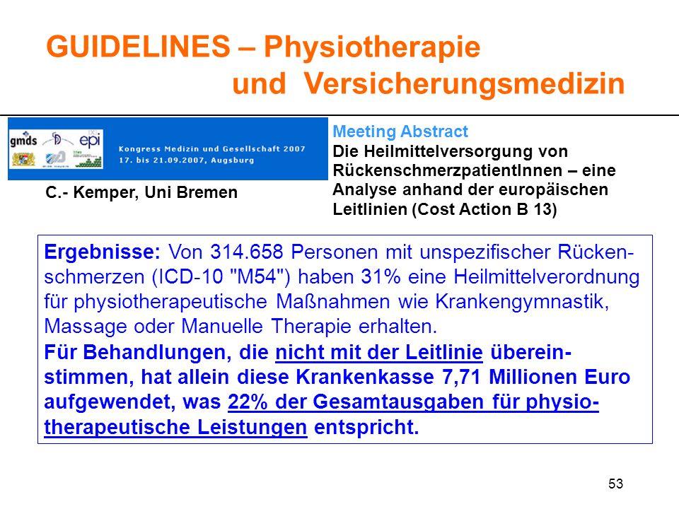 53 GUIDELINES – Physiotherapie und Versicherungsmedizin Meeting Abstract Die Heilmittelversorgung von RückenschmerzpatientInnen – eine Analyse anhand