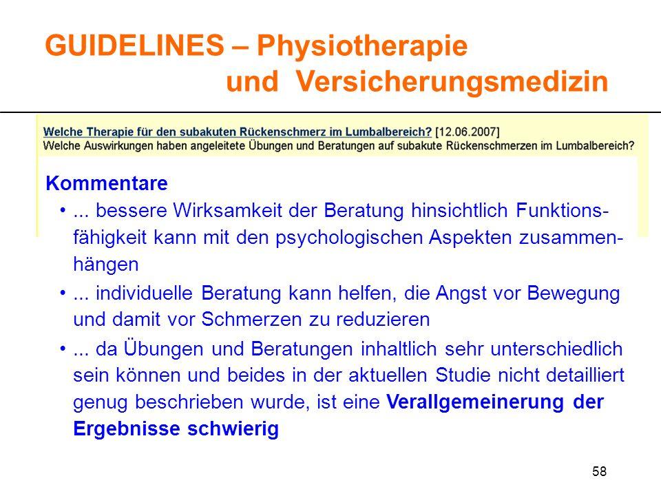 58 GUIDELINES – Physiotherapie und Versicherungsmedizin Kommentare... bessere Wirksamkeit der Beratung hinsichtlich Funktions- fähigkeit kann mit den