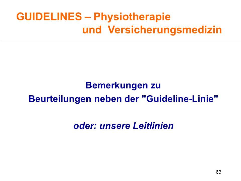 63 GUIDELINES – Physiotherapie und Versicherungsmedizin Bemerkungen zu Beurteilungen neben der