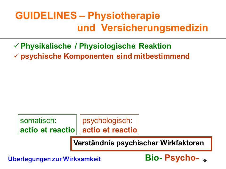 66 Physikalische / Physiologische Reaktion psychische Komponenten sind mitbestimmend Bio- Psycho- psychologisch: actio et reactio Verständnis psychisc