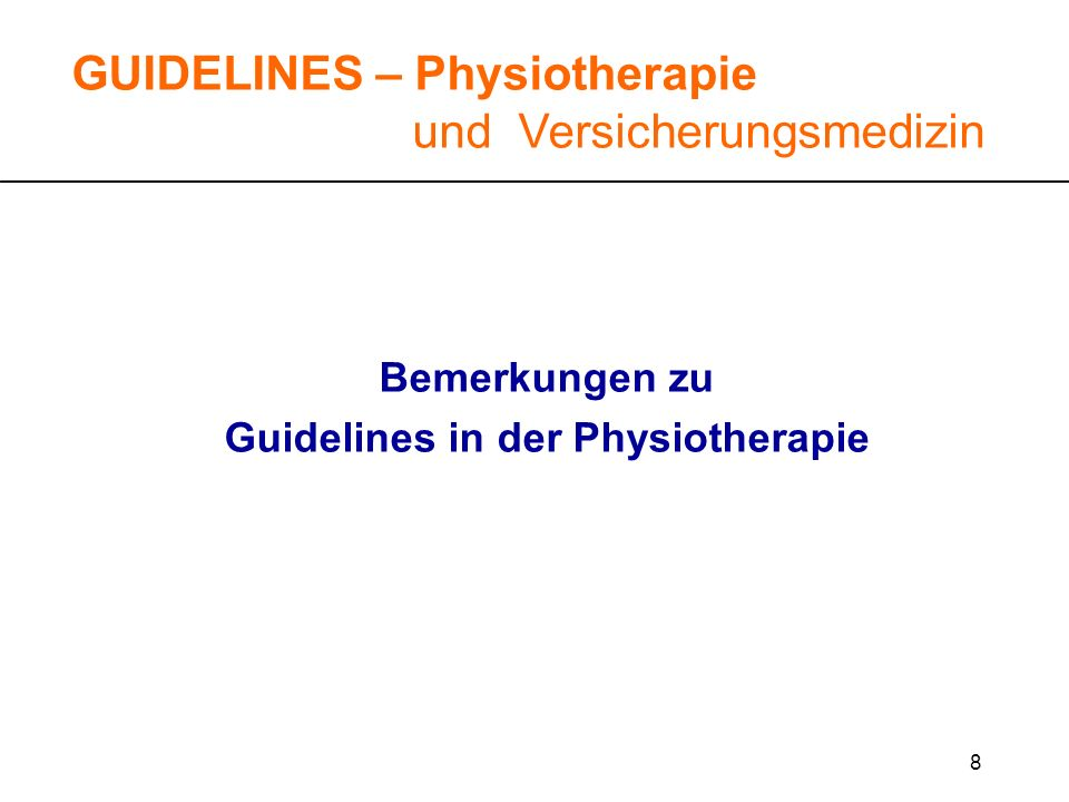9 Guidelines sind systematisch entwickelte Vorstellungen und Empfehlungen mit dem Zweck, Ärzte, Physiotherapeuten und Patienten bei der Entscheidung über angemessene Massnahmen der Krankenversorgung (Prävention, Diagnostik, Therapie, und Nachsorge) unter spezifischen medizinischen Umständen zu unterstützen.