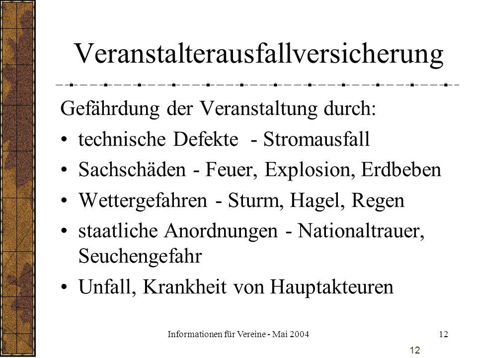 Informationen für Vereine - Mai 200412 Veranstalterausfallversicherung Gefährdung der Veranstaltung durch: technische Defekte - Stromausfall Sachschäd