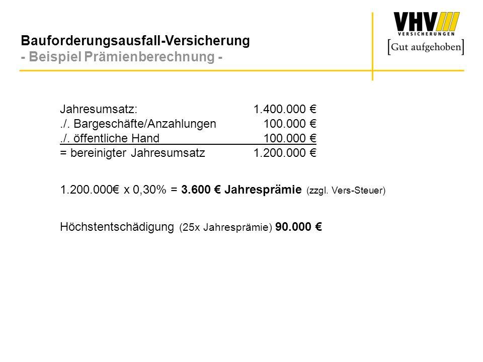 Bauforderungsausfall-Versicherung - Beispiel Prämienberechnung - Jahresumsatz:1.400.000./. Bargeschäfte/Anzahlungen 100.000./. öffentliche Hand 100.00