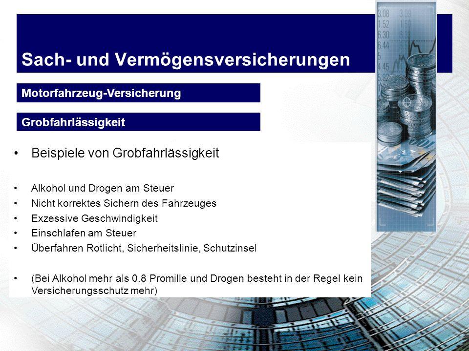 Sach- und Vermögensversicherungen Motorfahrzeug-Versicherung Beispiele von Grobfahrlässigkeit Alkohol und Drogen am Steuer Nicht korrektes Sichern des