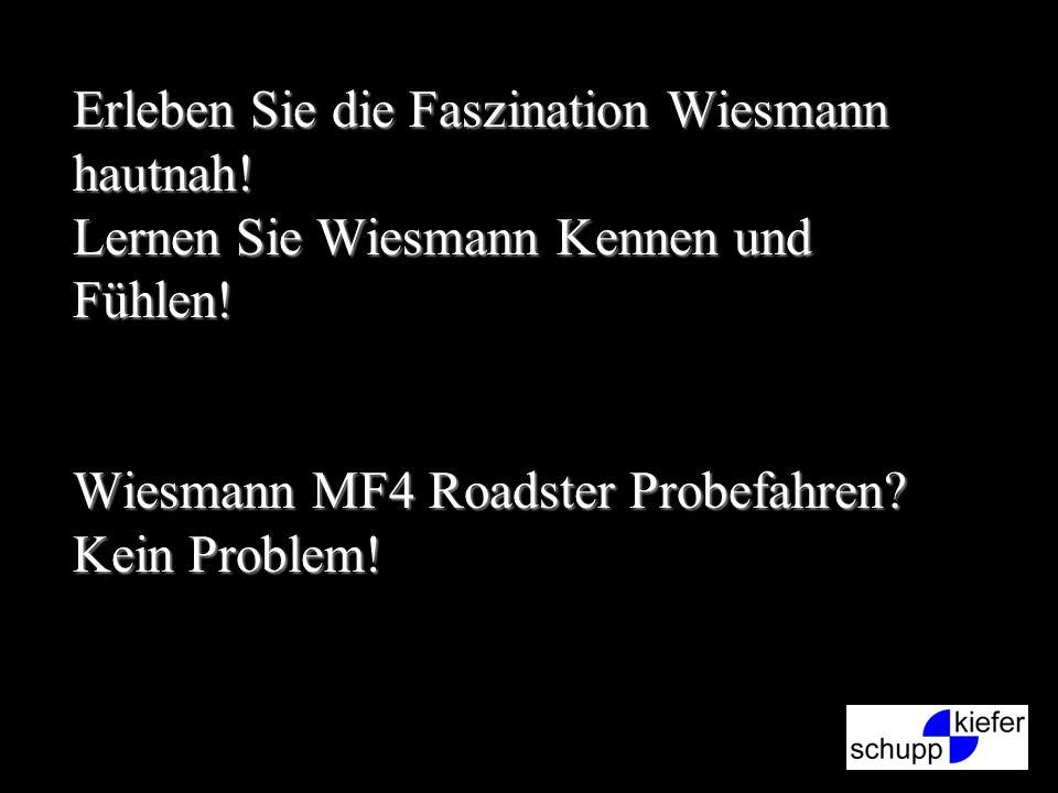 Erleben Sie die Faszination Wiesmann hautnah! Lernen Sie Wiesmann Kennen und Fühlen! Wiesmann MF4 Roadster Probefahren? Kein Problem!