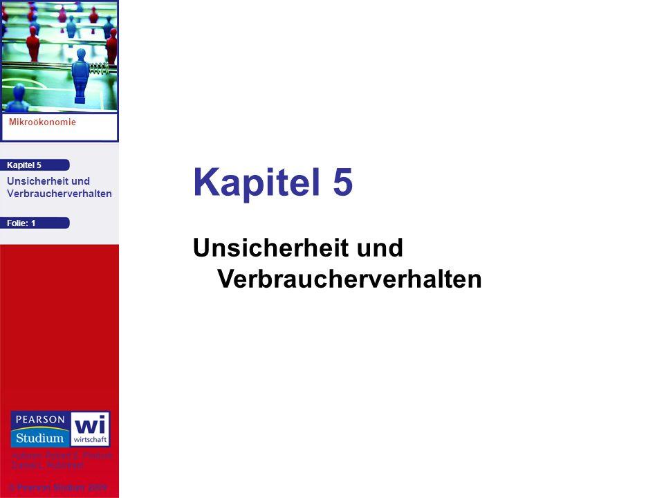 Kapitel 5 Mikroökonomie Autoren: Robert S. Pindyck Daniel L. Rubinfeld Unsicherheit und Verbraucherverhalten Kapitel 5 Unsicherheit und Verbraucherver