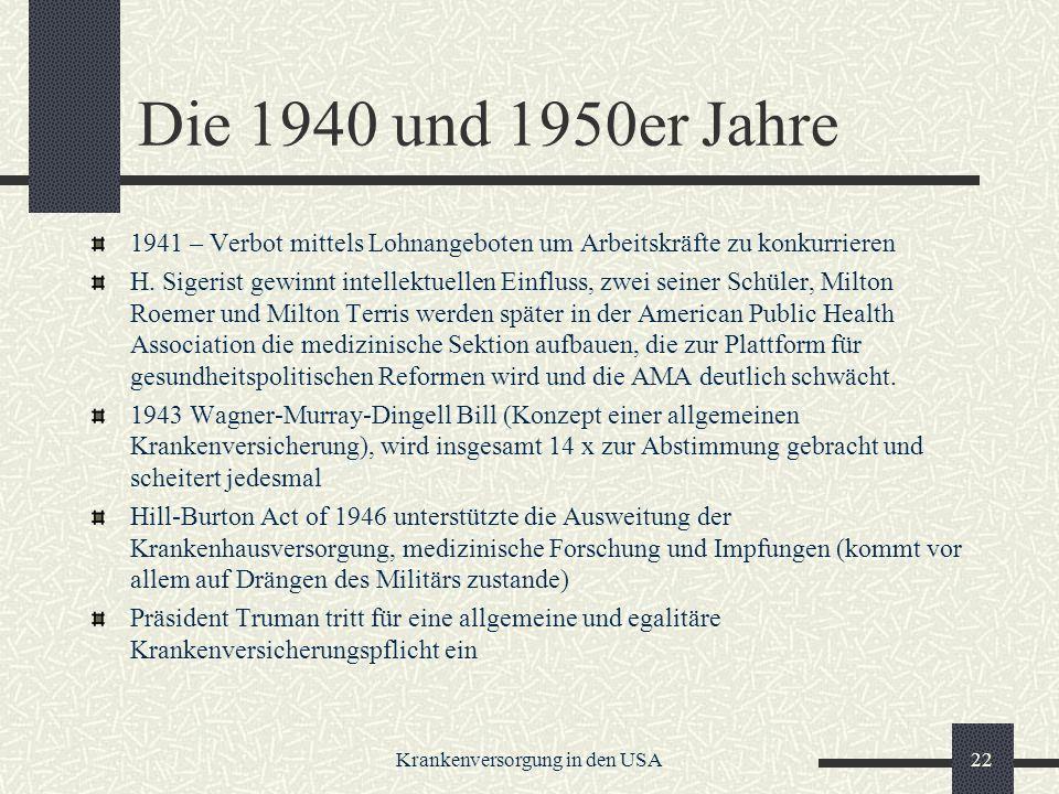 Krankenversorgung in den USA22 Die 1940 und 1950er Jahre 1941 – Verbot mittels Lohnangeboten um Arbeitskräfte zu konkurrieren H.