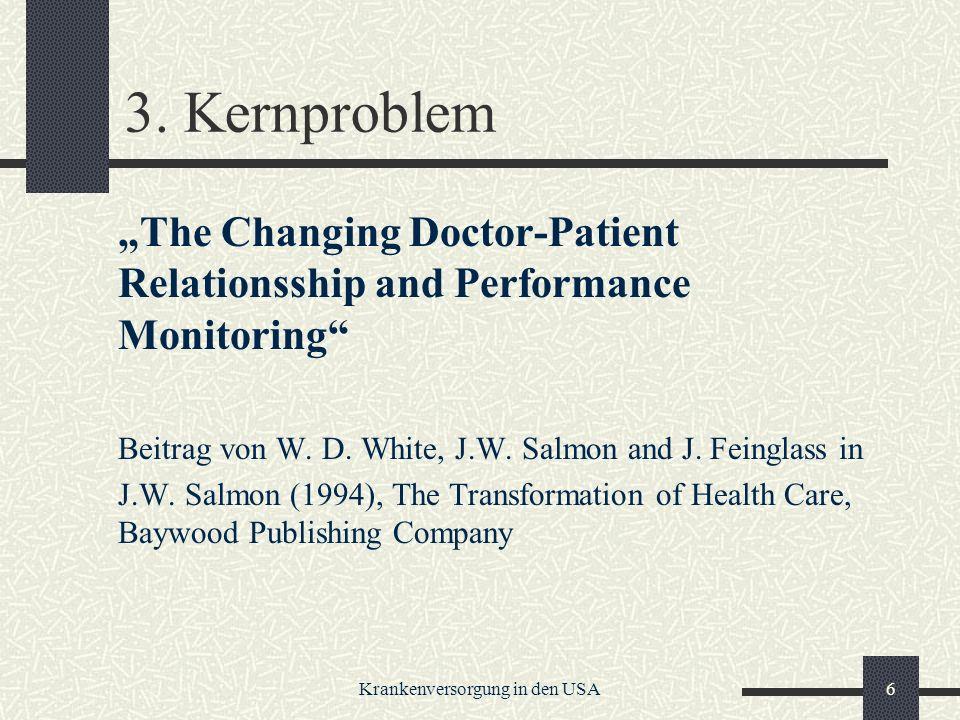 Krankenversorgung in den USA17 Chronologie des Scheitern (III) Die öffentliche und partiell bis heute fortwirkende Argumentation : 1.