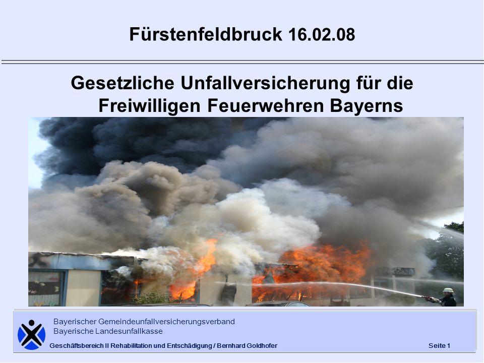 Bayerischer Gemeindeunfallversicherungsverband Bayerische Landesunfallkasse Seite 1 Geschäftsbereich II Rehabilitation und Entschädigung / Bernhard Go