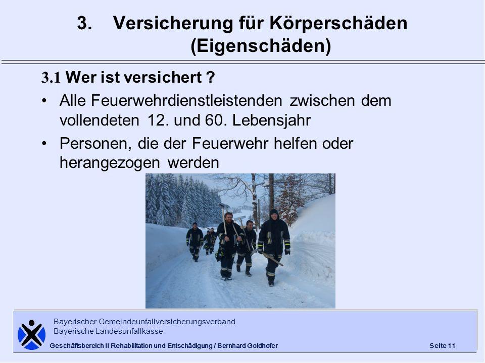 Bayerischer Gemeindeunfallversicherungsverband Bayerische Landesunfallkasse Seite 11 Geschäftsbereich II Rehabilitation und Entschädigung / Bernhard G