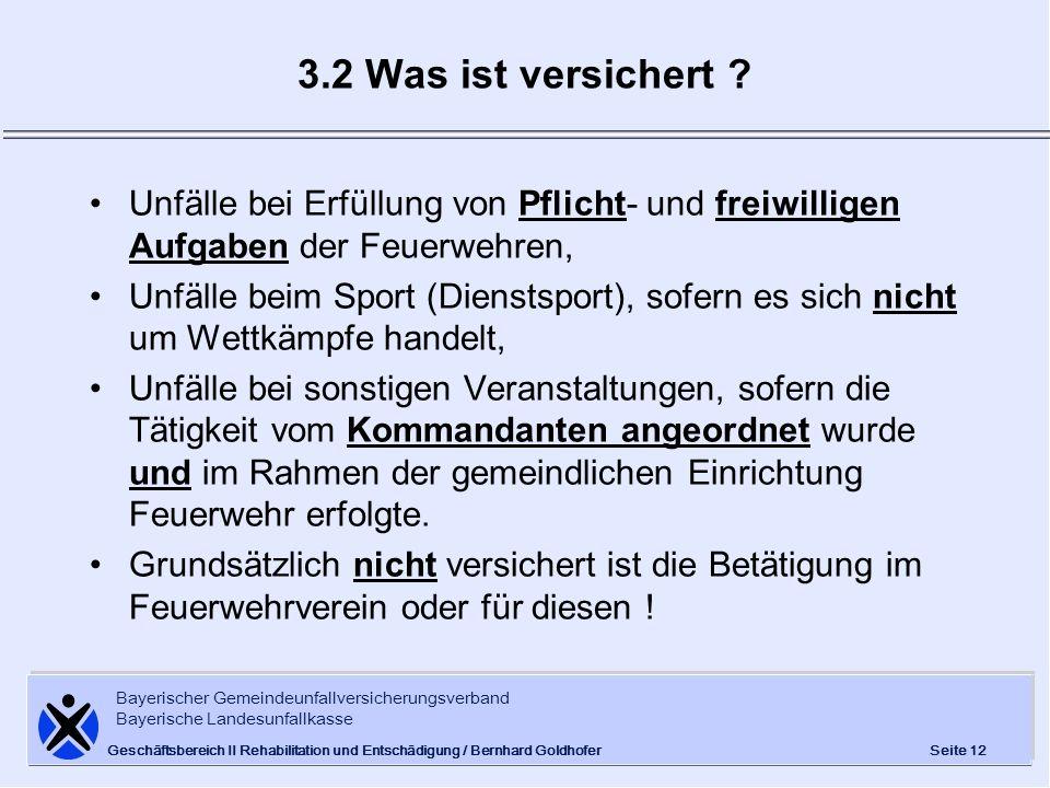 Bayerischer Gemeindeunfallversicherungsverband Bayerische Landesunfallkasse Seite 12 Geschäftsbereich II Rehabilitation und Entschädigung / Bernhard G