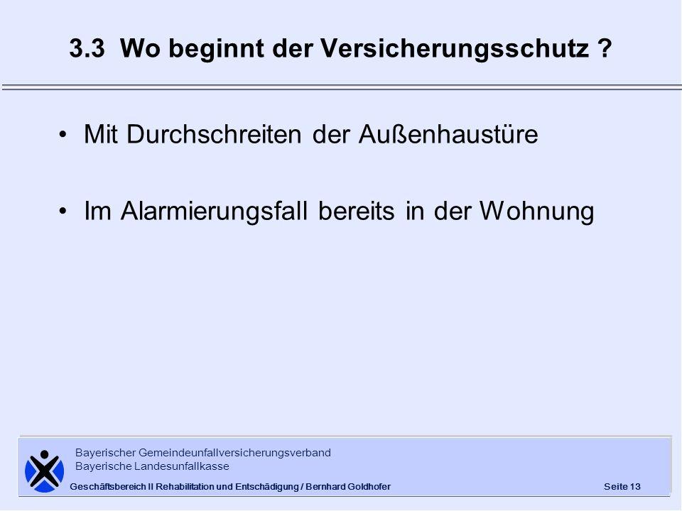 Bayerischer Gemeindeunfallversicherungsverband Bayerische Landesunfallkasse Seite 13 Geschäftsbereich II Rehabilitation und Entschädigung / Bernhard G