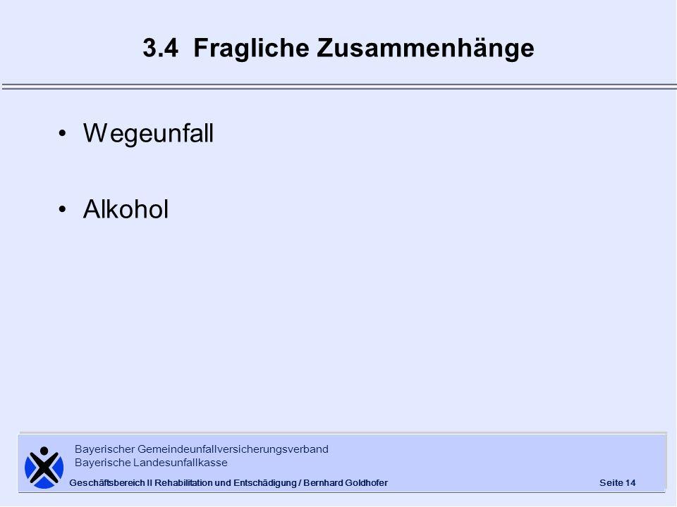 Bayerischer Gemeindeunfallversicherungsverband Bayerische Landesunfallkasse Seite 14 Geschäftsbereich II Rehabilitation und Entschädigung / Bernhard G