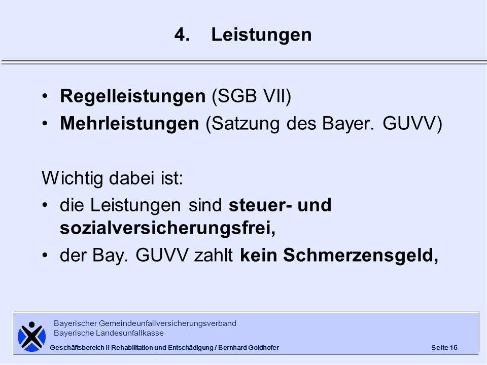 Bayerischer Gemeindeunfallversicherungsverband Bayerische Landesunfallkasse Seite 15 Geschäftsbereich II Rehabilitation und Entschädigung / Bernhard G