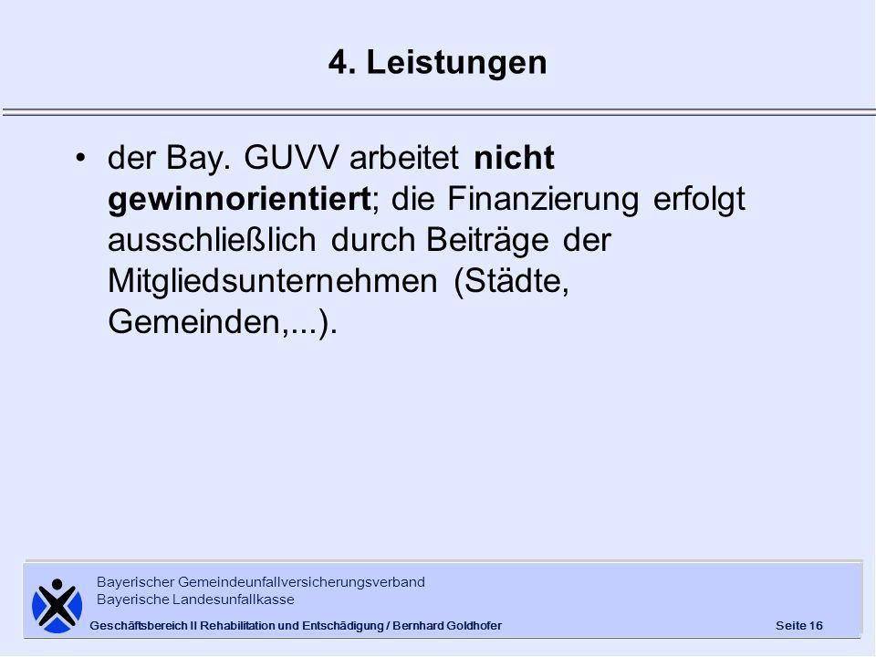 Bayerischer Gemeindeunfallversicherungsverband Bayerische Landesunfallkasse Seite 16 Geschäftsbereich II Rehabilitation und Entschädigung / Bernhard G