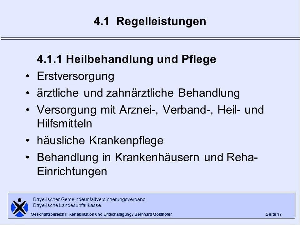 Bayerischer Gemeindeunfallversicherungsverband Bayerische Landesunfallkasse Seite 17 Geschäftsbereich II Rehabilitation und Entschädigung / Bernhard G