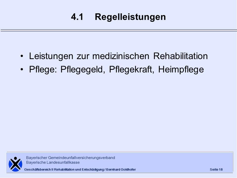 Bayerischer Gemeindeunfallversicherungsverband Bayerische Landesunfallkasse Seite 18 Geschäftsbereich II Rehabilitation und Entschädigung / Bernhard G