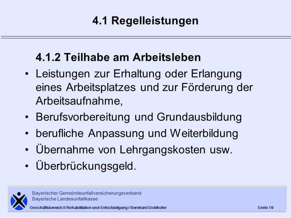 Bayerischer Gemeindeunfallversicherungsverband Bayerische Landesunfallkasse Seite 19 Geschäftsbereich II Rehabilitation und Entschädigung / Bernhard G