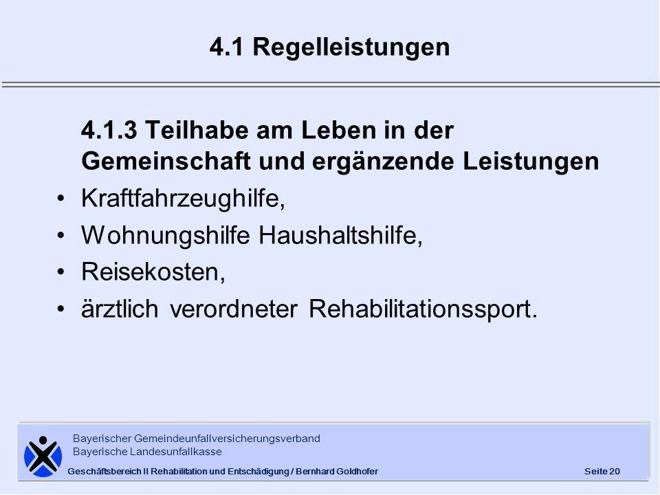 Bayerischer Gemeindeunfallversicherungsverband Bayerische Landesunfallkasse Seite 20 Geschäftsbereich II Rehabilitation und Entschädigung / Bernhard G